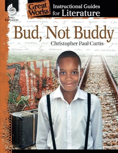 Not Buddy - Bud, Not Buddy: An Instructional Guide for Literature (Great Works)