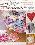 Sew Fabulous Fabric, Alice Butcher and Ginny Farquar, 0715328581