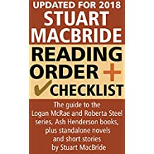Stuart MacBride Reading Order and Checklist: The complete guide to the Logan McRae and Roberta Steel series, Ash Henderson books, standalone novels and short stories by Stuart MacBride