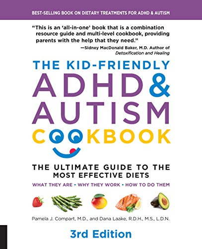The Kid-Friendly ADHD & Autism Cookbook, 3rd edition: The Ultimate Guide to Diets that Work by Pamela J. Compart, Dana Godbout Laake