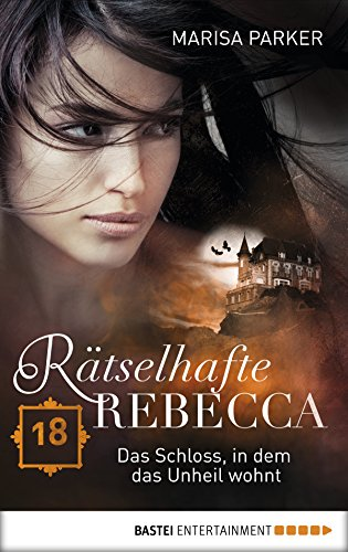 Rätselhafte Rebecca 18: Das Schloss, in dem das Unheil wohnt (Geistern auf der Spur) (German - Steven Schloss