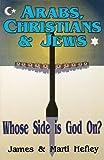 Arabs, Christians and Jews, James C. Hefley and Marti Hefley, 0929292200