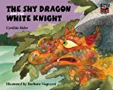 The Shy Dragon and the White Knight, Cynthia Rider, 0521014115