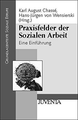 praxisfelder-der-sozialen-arbeit-eine-einfhrung-grundlagentexte-soziale-berufe