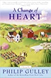 A Change of Heart, Philip Gulley, 0060834552