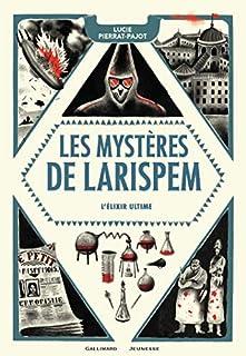 Les mystères de Larispem 03 : L'élixir ultime, Pierrat-Pajot, Lucie