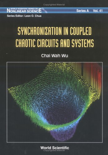 Synchronization in Coupled Chaotic Circuits & System (World Scientific Series on Nonlinear Science, Series a)