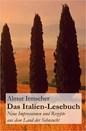Das Italien-Lesebuch: Neue Impressionen aus dem Land der Sehnsucht: Volume 2