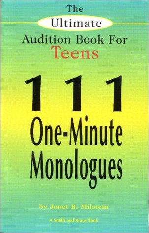 The Ultimate Audition Book for Teens: 111 One-Minute Monologues (Young Actors Series)