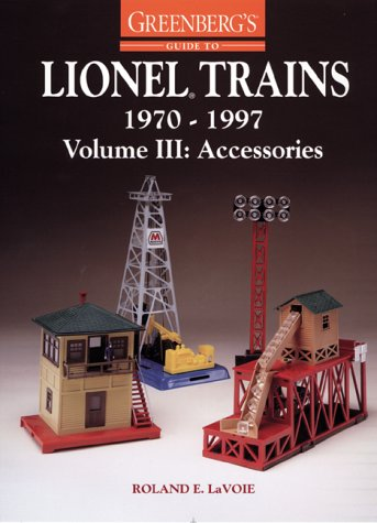 Signal Lionel Trains (Greenberg's Guide to Lionel Trains, 1970-1997, Volume III: Accessories)