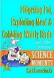 Fidgeting, Fat, Murphy's Law and Gobbling, Karl Kruszelnicki, 0471381187