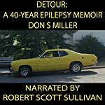 Detour: A 40-Year Epilepsy Memoir   Don Miller