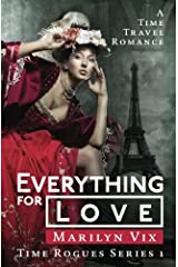 Everything For Love: Time Rogues Book 1 (Volume 1) Paperback