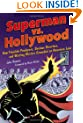 Superman vs. Hollywood: How Fiendish Producers, Devious Directors, and Warring Writers Grounded an American Icon (Cappella Books)