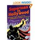 Superman vs. Hollywood: How Fiendish Producers, Devious Directors, and Warring Writers Grounded an American Icon (Cappella Books (Paperback))