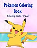 pokemon coloring pages - Pokemon Coloring Book For Kids: Coloring Pages for Kids (Kids Coloring Books)