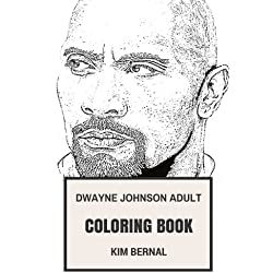 Dwayne Johnson Adult Coloring Book: The Rock and Professional Wrestler, Famous Bodybuilder and Comedian Actress Inspired Adult Coloring Book (Dwayne Johnson Books)