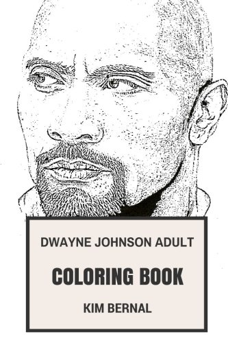 Dwayne Johnson Adult Coloring Book  The Rock And Professional Wrestler  Famous Bodybuilder And Comedian Actress Inspired Adult Coloring Book  Dwayne Johnson Books