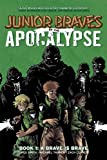 img - for Junior Braves of the Apocalypse Volume 1: A Brave is Brave (Junior Braves of the Apocalypse Hc) book / textbook / text book