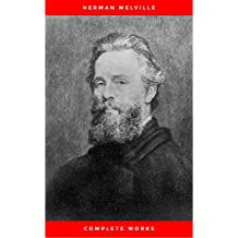 The Premium Complete Collection of Herman Melville (Annotated): (Collection Includes Moby Dick, Omoo, Redburn, The Confidence-Man, The Piazza Tales, Typee, White Jacket, Israel Potter, & More)