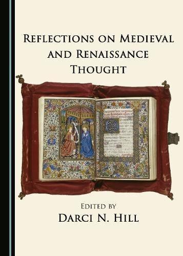 Reflections on Medieval and Renaissance Thought by Cambridge Scholars Publishing