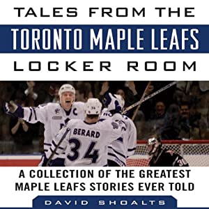 Tales from the Toronto Maple Leafs Locker Room Audiobook