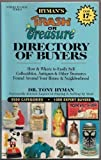 Trash or Treasure Directory of Buyers : How to Find the Best Buyers of Antiques, Collectibles, and Other Undiscovered Treasures, Hyman, Tony, 0937111066