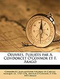 Oeuvres. Publi�es par A. Condorcet O'Connor et F. Arago, , 1176898310