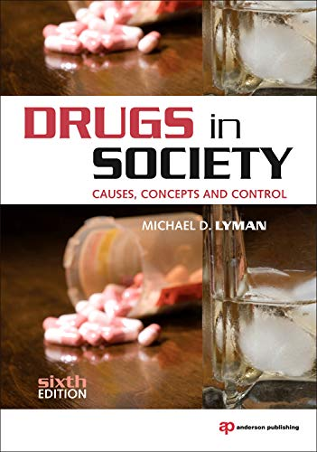 Drugs in Society, Sixth Edition: Causes, Concepts and Control