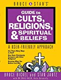 Bruce and Stan's Guide to Cults, Religions, Spiritual Beliefs: A User-Friendly Approach