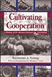 Cultivating Cooperation, Raymond A. Young, 0826209998