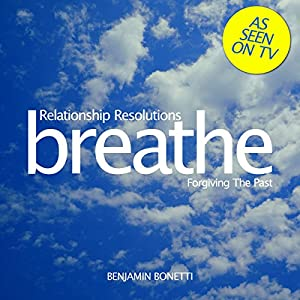 Breathe - Relationship Resolutions: Forgiving the Past Speech