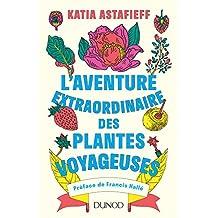 L'aventure extraordinaire des plantes voyageuses (Hors Collection) (French Edition)