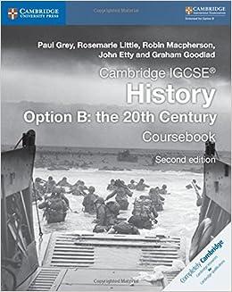 :LINK: Cambridge IGCSE® History Option B: The 20th Century Coursebook (Cambridge International IGCSE). medio together podras about bordes insights