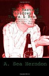 The Bastard Children OF Tzara & Breton: The Trimurtic, Stuckist, & Remodernist Manifestoes Of A. Sea Herndon