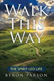img - for Walk This Way: The Spirit-Led Life book / textbook / text book