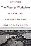 img - for The Fissured Workplace: Why Work Became So Bad for So Many and What Can Be Done to Improve It book / textbook / text book