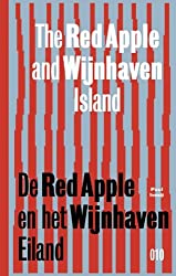 De Red Apple en het Wijnhaveneiland. The Red Apple and the Wijnhaven Island / druk 1