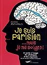 Je suis parisien mais je me soigne : Petit manuel de survie à l'usage des phobiques et des angoissés par Antilogus