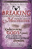 Breaking Generational Curses Under the Order of Melchizedek: God's Remedy to Generational and Genetic Anomalies: Volume 4 (The Order of Melchizedek Chronicles)