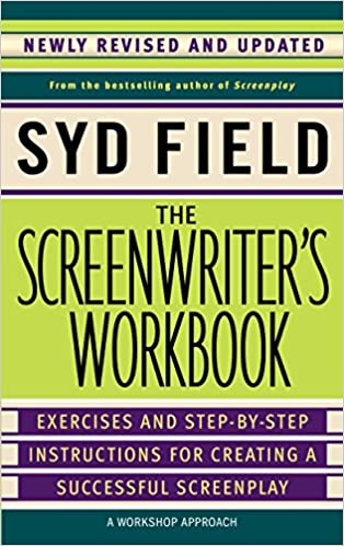 the screenwriters workbook exercises and step by step instructions for creating a successful screenplay newly revised and updated