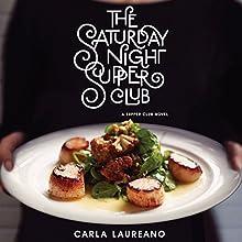 The Saturday Night Supper Club Audiobook by Carla Laureano Narrated by Teri Schnaubelt