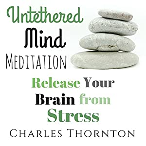 Untethered Mind Meditation: Release Your Brain from Stress Speech