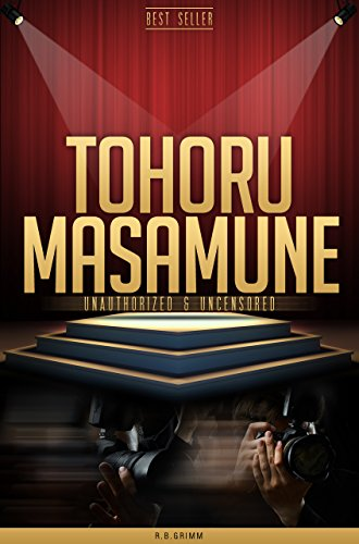 Tohoru Masamune Illegal & Uncensored (All Ages Deluxe Edition with Videos)
