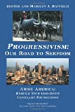 Progressivism: Our Road to Serfdom, Zester J. Hatfield and Marilyn J. Hatfield, 142693386X
