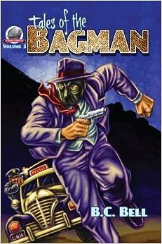 Tales of the Bagman Volume Three: Volume 3