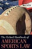 The Oxford Handbook of American Sports Law (Oxford Handbooks)