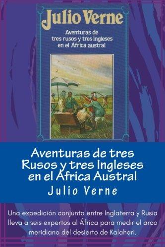 Aventuras de tres Rusos y tres Ingleses en el Africa Austral (Spanish) Edition  [Verne, Julio] (Tapa Blanda)