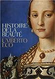 Histoire de la beauté ; Histoire de la laideur : Coffret en 2 volumes