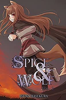 Spice and Wolf, Vol. 2 (light novel) by [Hasekura, Isuna]